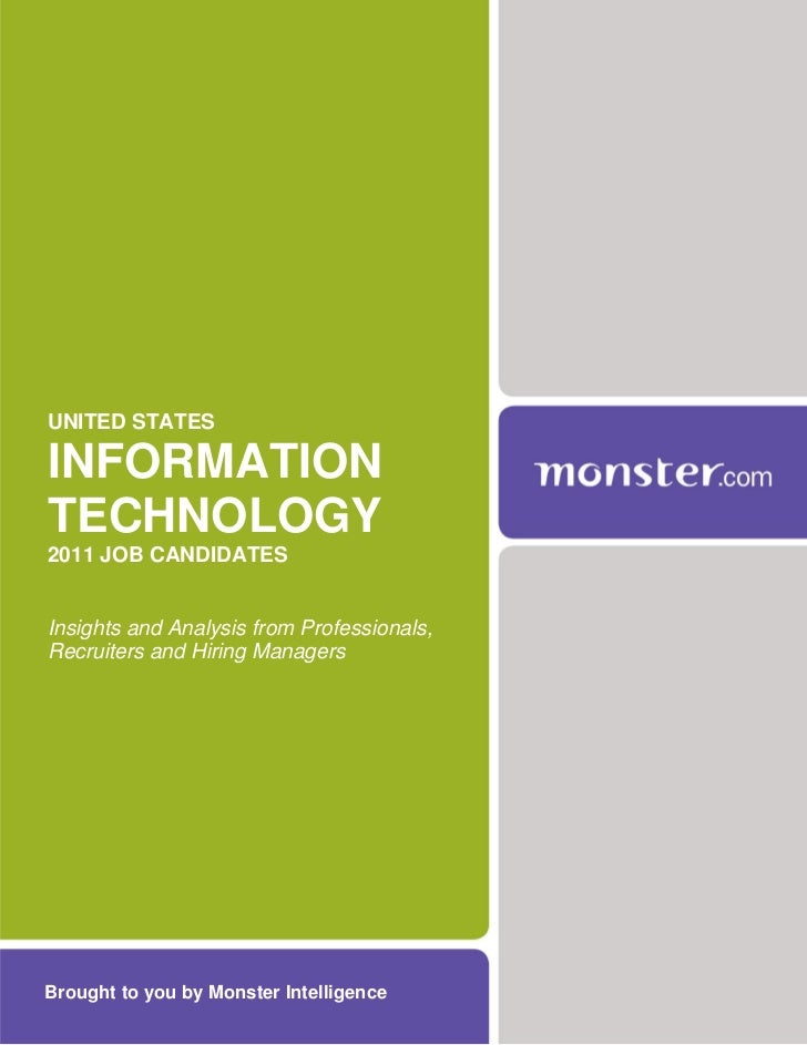 UNITED STATESINFORMATIONTECHNOLOGY2011 JOB CANDIDATESInsights and Analysis from Professionals,Recruiters and Hiring Manage...
