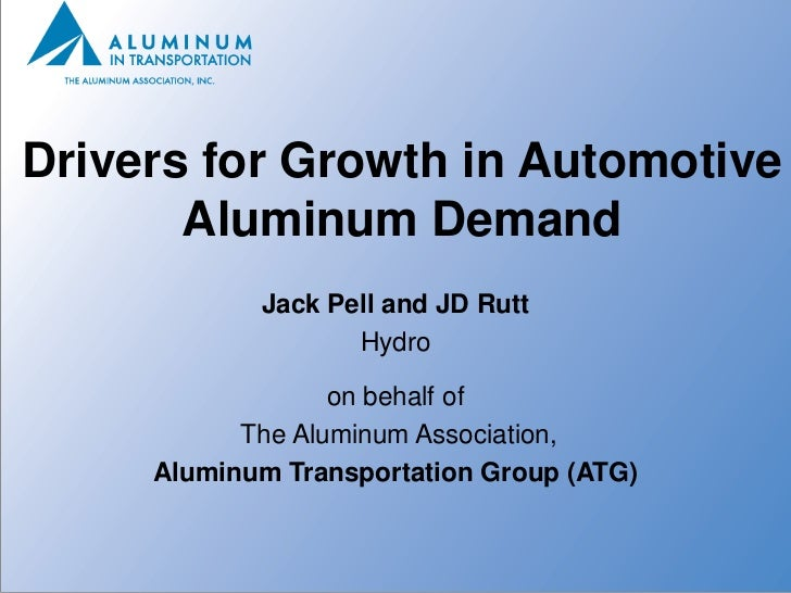 Drivers for Growth in Automotive       Aluminum Demand            Jack Pell and JD Rutt                   Hydro           ...