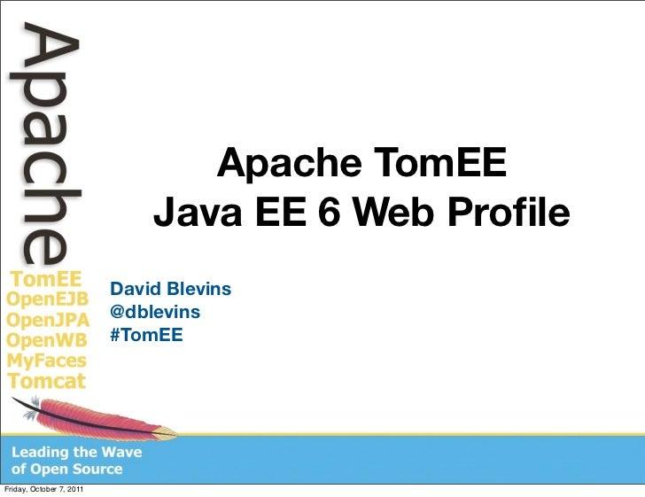 2011 JavaOne Apache TomEE Java EE 6 Web Profile