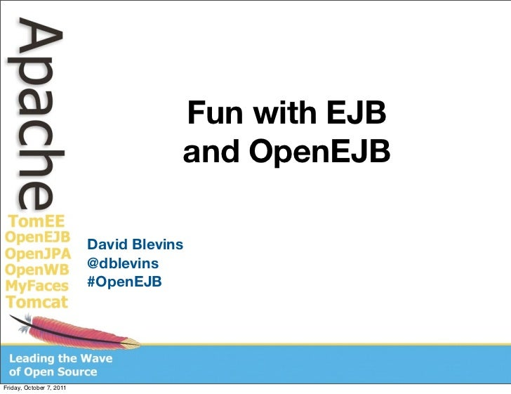 Fun with EJB                                      and OpenEJB                          David Blevins                      ...