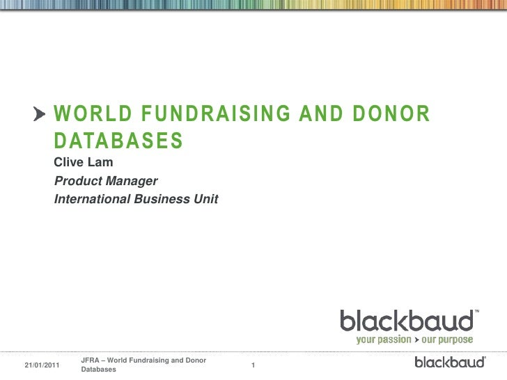 World fundraising and donor databases<br />Clive Lam<br />Product Manager<br />International Business Unit<br />