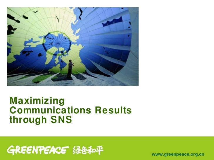 Maximizing Communications Results through SNS - by Greenpeace