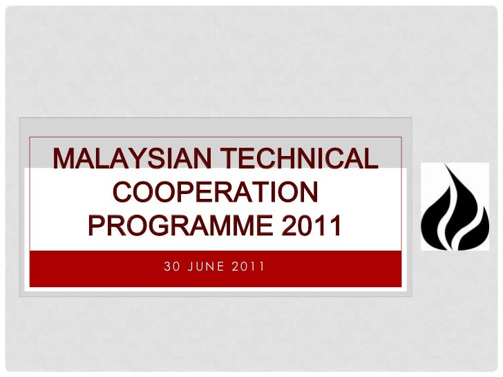 30 JUNE 2011<br />Malaysian technical cooperation programme 2011<br />