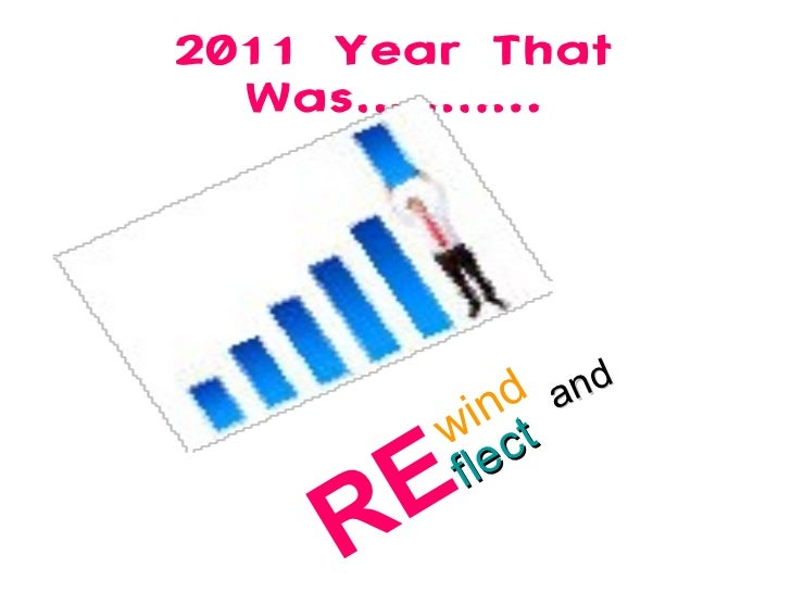 2011 Year That Was……….. and RE wind flect