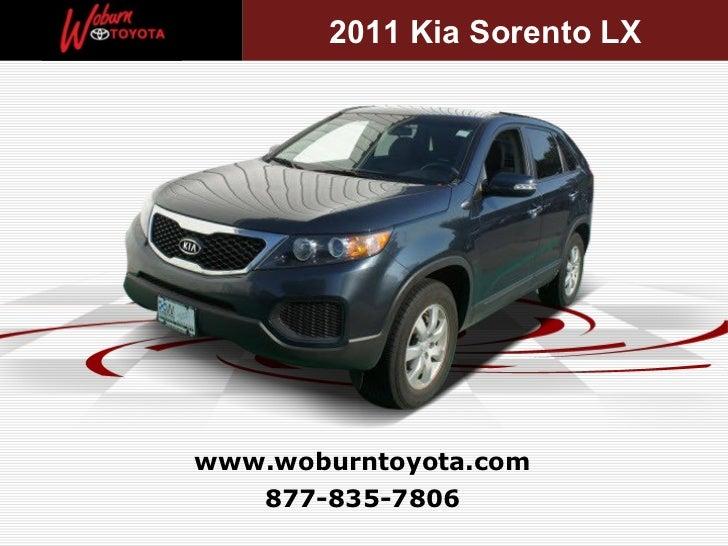 2011 Kia Sorento LXwww.woburntoyota.com   877-835-7806