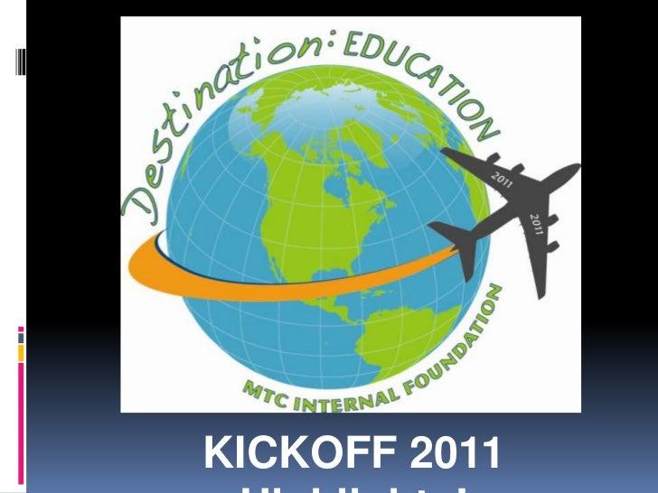 KICKOFF 2011 Highlights!<br />