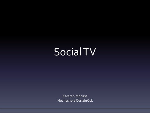 Social TV  Karsten Morisse Hochschule Osnabrück