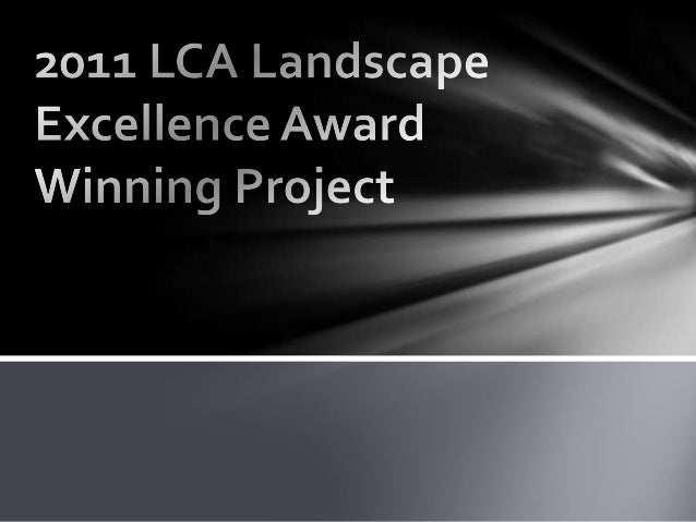 2011 lca landscape excellence award winning project