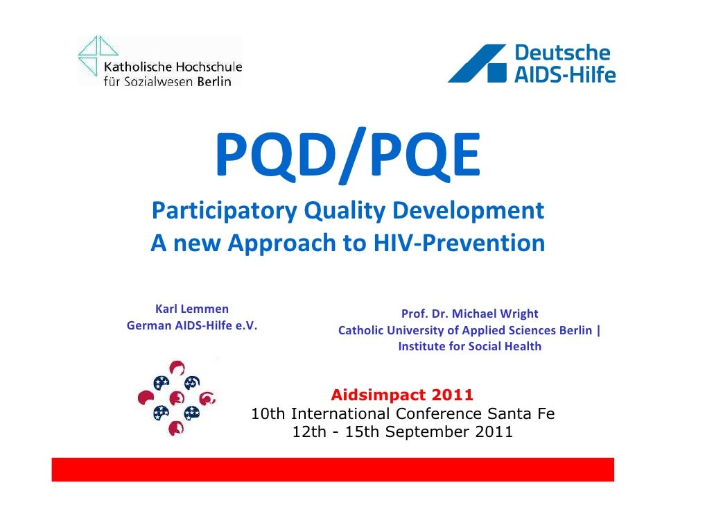 PQD/PQE   Participatory Quality Development   A new Approach to HIV-Prevention    Karl Lemmen                          Pro...