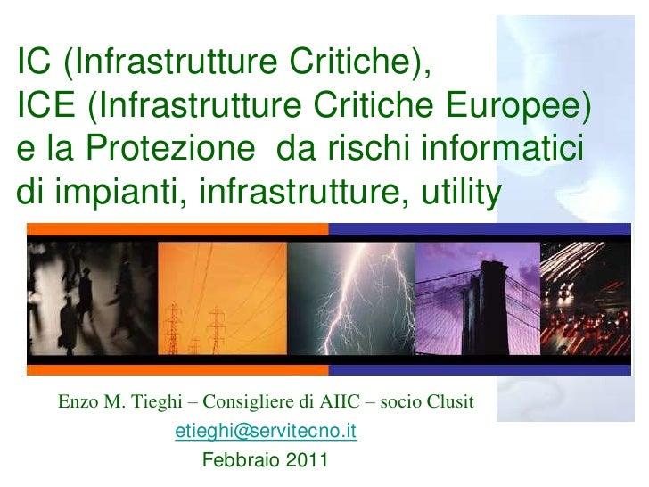 Tieghi  Infrastrutture Critiche informatizzate e loro protezione 2011 lezione emt feb 2011