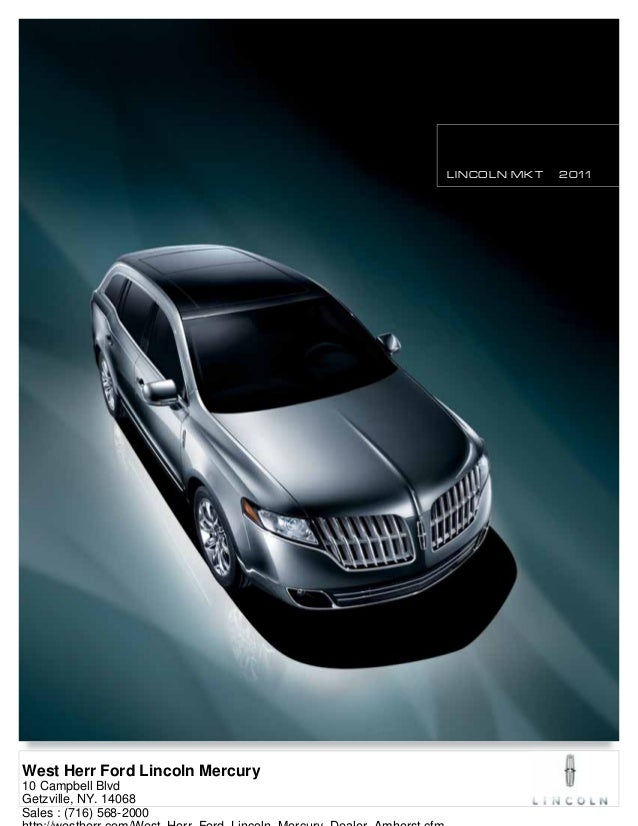 LINCOLN MKT 2011 West Herr Ford Lincoln Mercury 10 Campbell Blvd Getzville, NY. 14068 Sales : (716) 568-2000