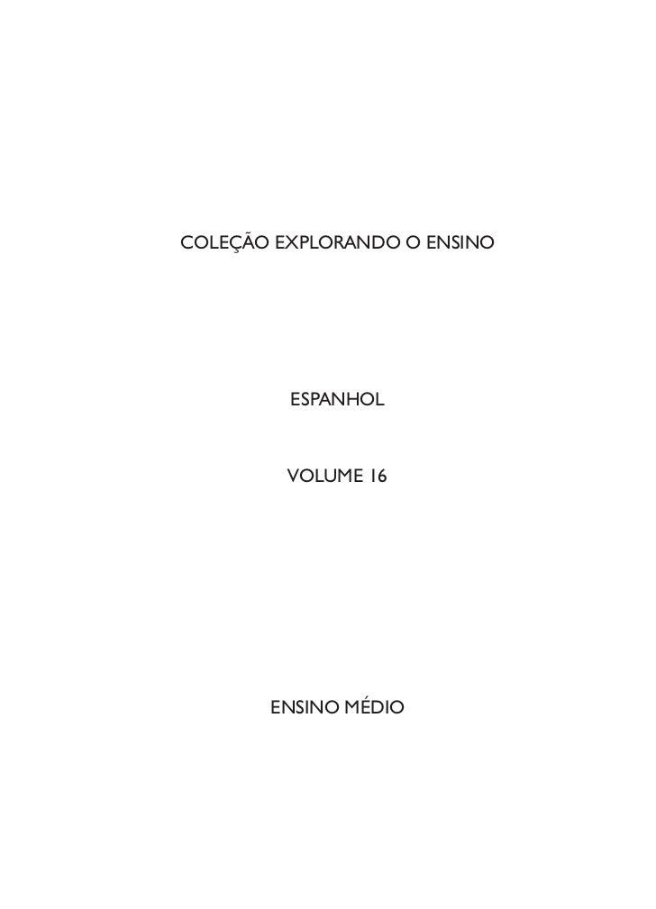 COLEÇÃO EXPLORANDO O ENSINO         ESPANHOL         VOLUME 16       ENSINO MÉDIO