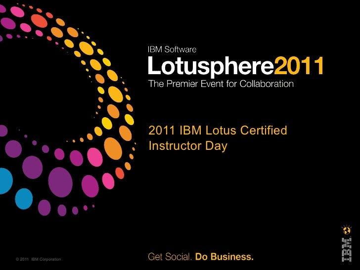 Lotusphere 2011 Lotus Certified Instructor Day presentation
