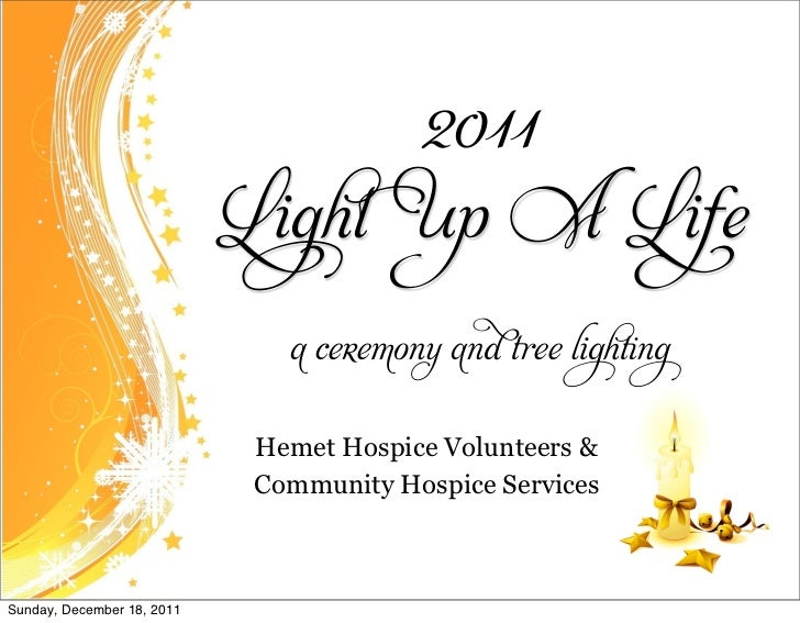 2011                            Light Up A Life                               a ceremony and     ee ligh ng               ...