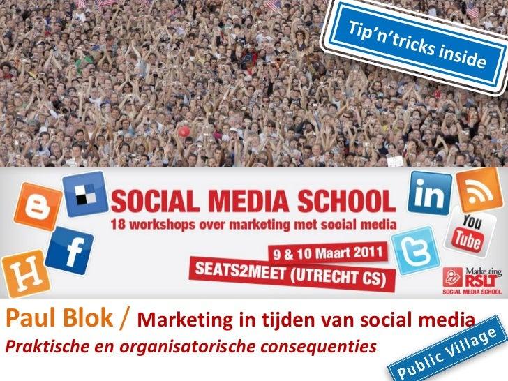 Marketing in tijden van social media - RSLT SocialMediaSchool - Paul Blok