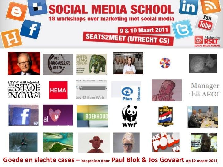 Goede en slechte cases – besproken door Paul Blok & Jos Govaart op 10 maart 2011