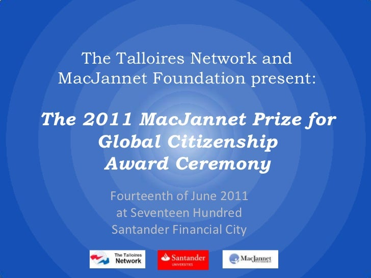 The Talloires Network and MacJannet Foundation present:The 2011 MacJannet Prize for Global Citizenship Award Ceremony<br...