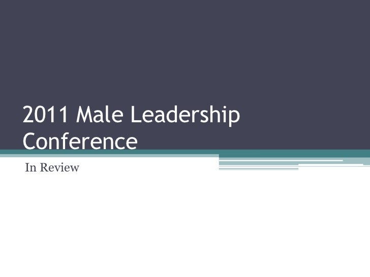 In Review<br />2011 Male Leadership Conference<br />