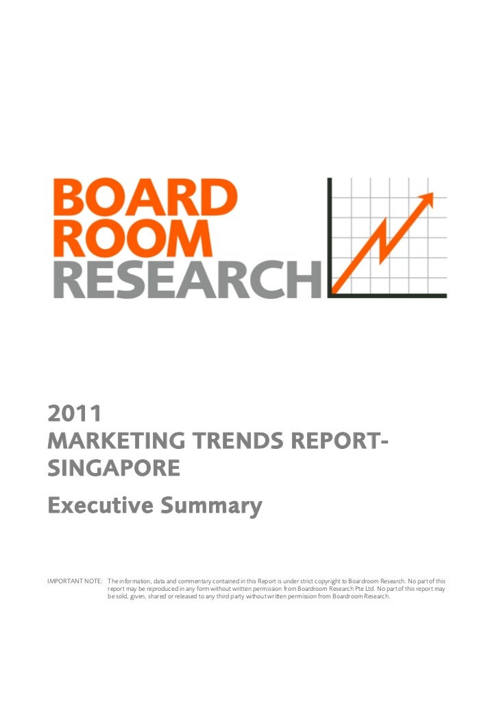 2011MARKETING TRENDS REPORT-SINGAPOREExecutive SummaryIMPORTANT NOTE: The information, data and commentary contained in th...