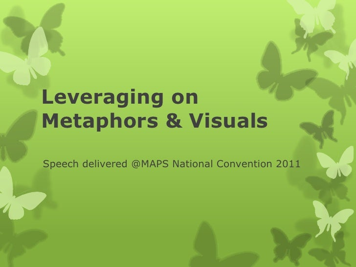 Leveraging onMetaphors & Visuals<br />Speech delivered @MAPS National Convention 2011<br />