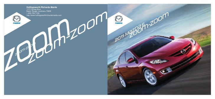 Hollingsworth Richards Mazda        7777 Florida Blvd.        Baton Rouge, Louisiana 70806        1-800-730-7158          ...