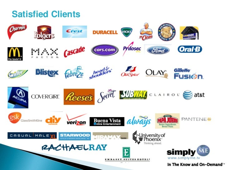 Satisfied Clients                    www.simplyme.tv                    In The Know and On-DemandTM