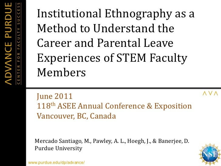 Institutional	  Ethnography	  as	  a	      Method	  to	  Understand	  the	      Career	  and	  Parental	  Leave	      Expe...
