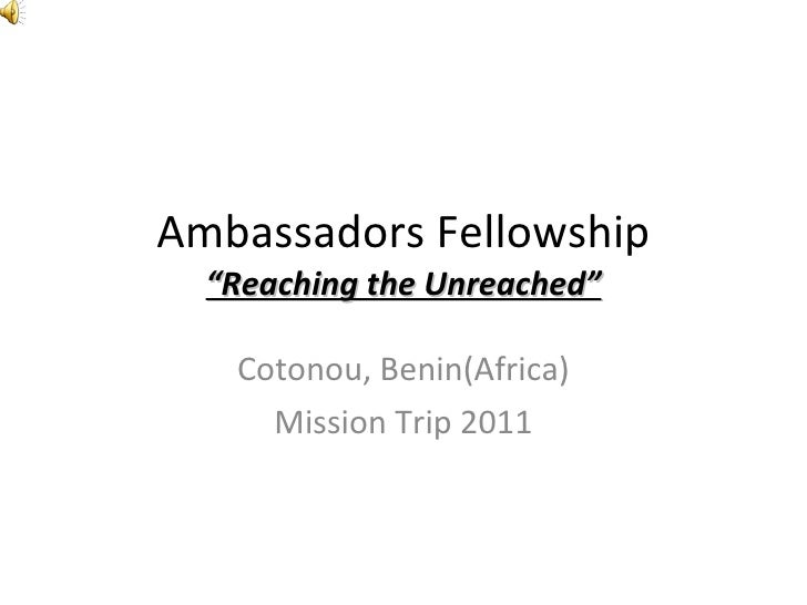 "Ambassadors Fellowship ""Reaching the Unreached"" Cotonou, Benin(Africa) Mission Trip 2011"