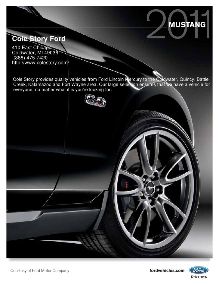 MUSTANG Cole Story Ford 410 East Chicago Coldwater, MI 49036  (888) 475-7420 http://www.colestory.com/    Cole Story provi...