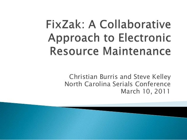 FixZak: A Colaborative Approach to Electronic Resource Maintenance