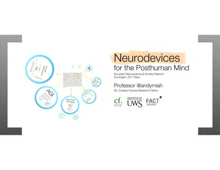 Neurodevices for the Posthuman Mind