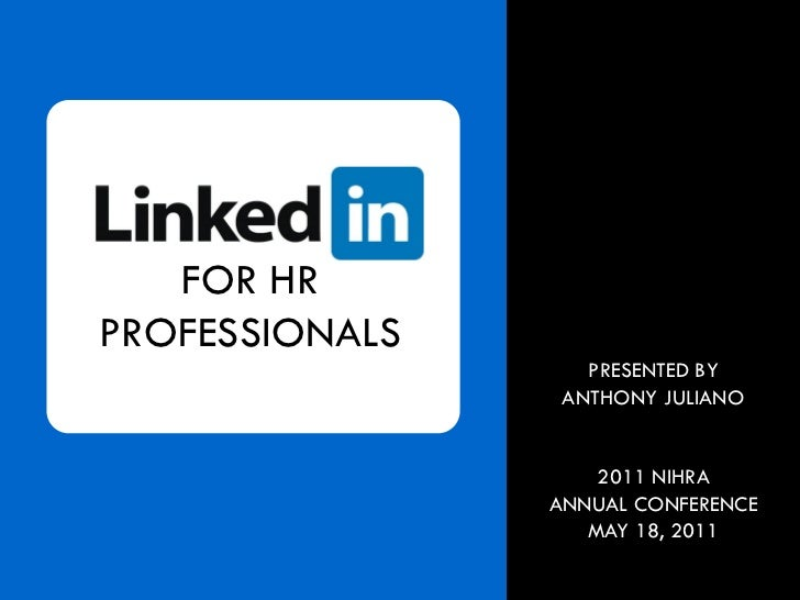 FOR HRPROFESSIONALS                   PRESENTED BY                 ANTHONY JULIANO                    2011 NIHRA          ...