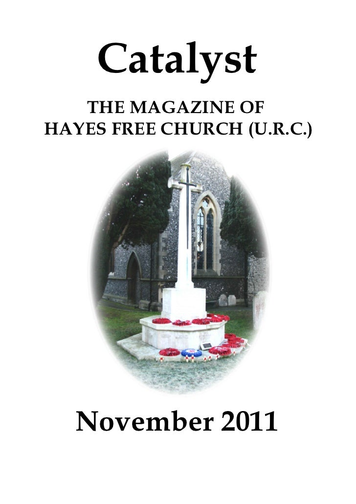 Catalyst   THE MAGAZINE OFHAYES FREE CHURCH (U.R.C.)   November 2011