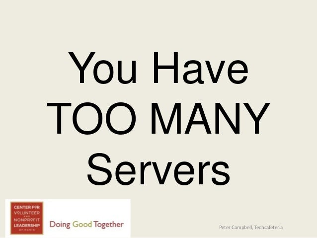 You Have TOO MANY Servers Peter Campbell, Techcafeteria