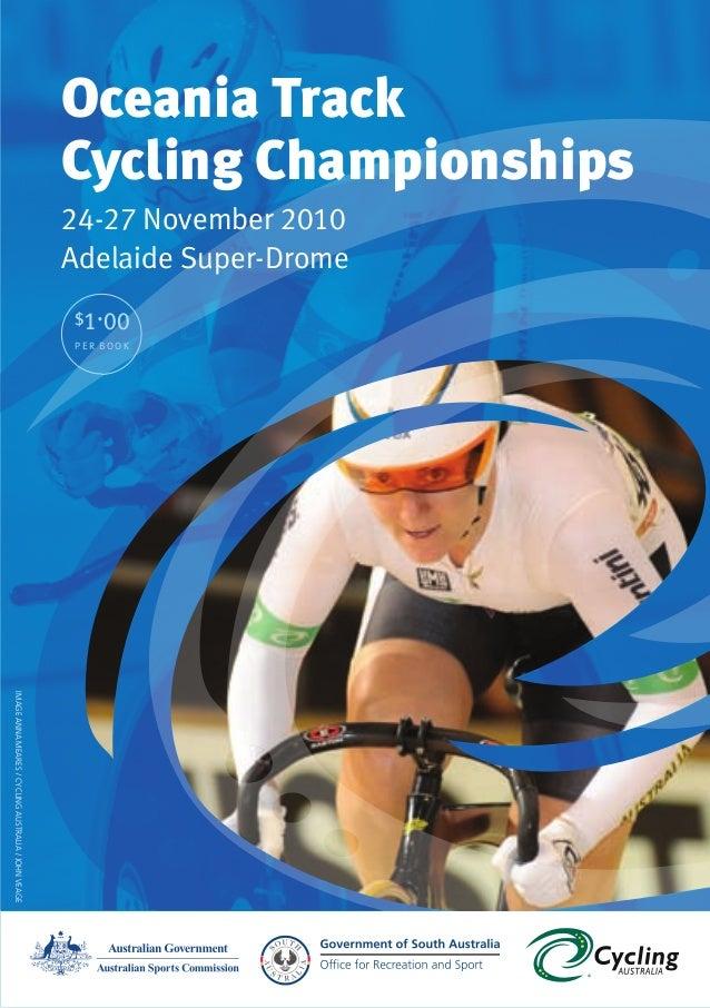 2010 AUSTRALIAN TRACK CYCLING CHAMPIONSHIPS Heading 1 $1.00 PE R BOOK Oceania Track Cycling Championships 24-27 November 2...