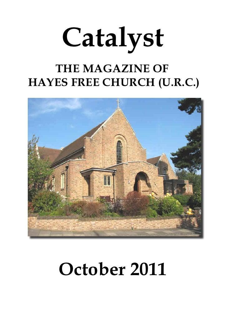 Catalyst   THE MAGAZINE OFHAYES FREE CHURCH (U.R.C.)    October 2011