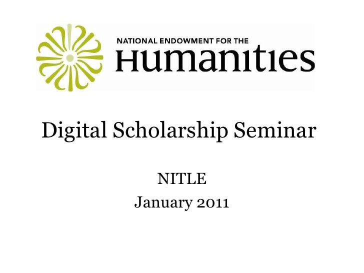 Digital Scholarship Seminar<br />NITLE<br />January 2011<br />