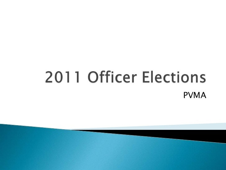 2011 Officer Elections<br />PVMA<br />