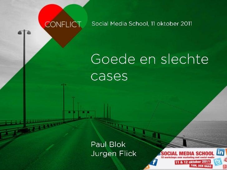 2011oktober social mediaschool-goede-en-slechte-cases-paulblok+jurgenflick-handouts