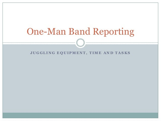 2011 One-Man Band Reporting