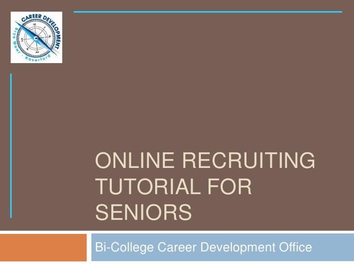2011 online recruiting tutorial for seniors