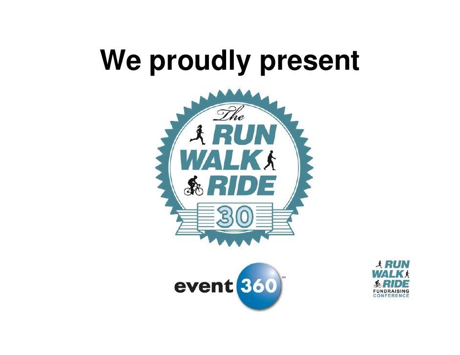 Welcome!        David Hessekiel            PresidentRun Walk Ride Fundraising Council
