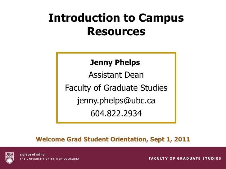 Campus Resources - 2011 UBC Graduate Student Orientation