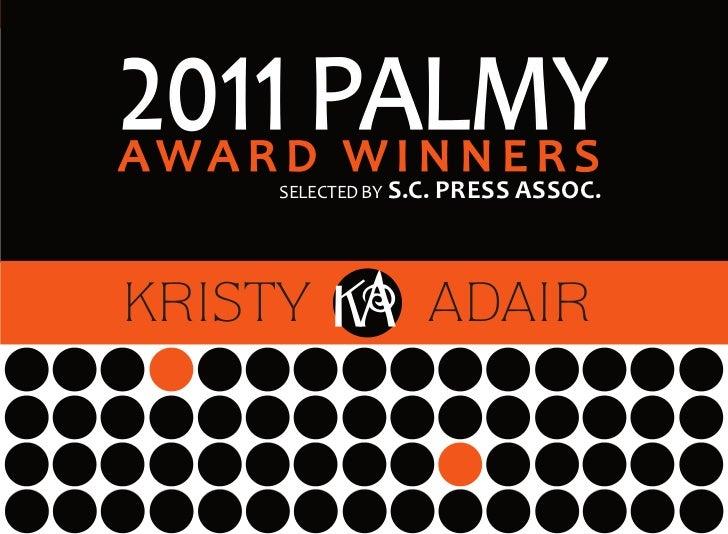 q MY 2011 PALMY AWARD WINNERS – Selected by SC Press Association r     2011 PALMY     AWARD WINNERS                       ...