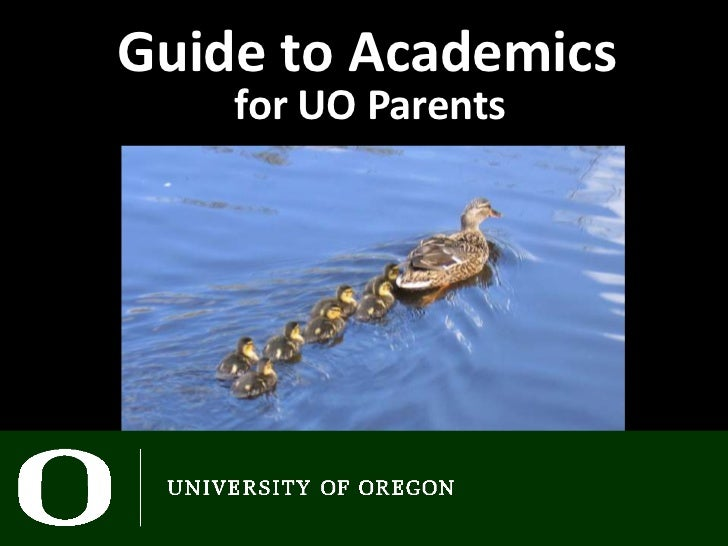 Guide to Academics    for UO Parents