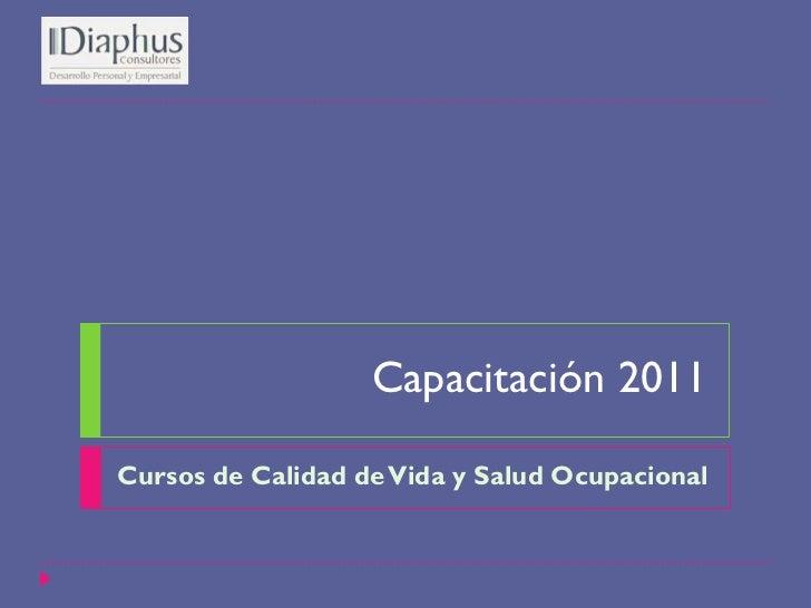 Capacitación 2011Cursos de Calidad de Vida y Salud Ocupacional