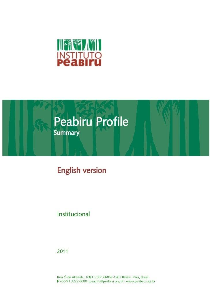Peabiru ProfileSummaryEnglish versionInstitucional2011Rua Ó de Almeida, 1083 | CEP: 66053-190 | Belém, Pará, BrasilF +55 9...
