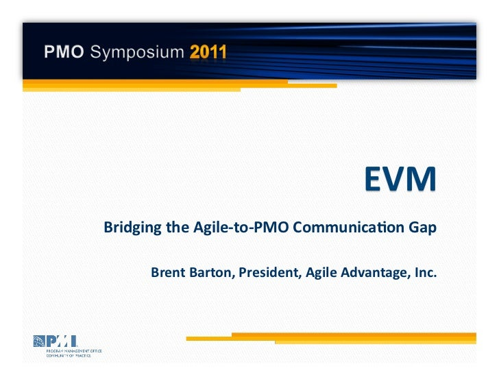 Bridging  the  Agile-­‐to-­‐PMO  Communica7on  Gap                                                           	         Bre...