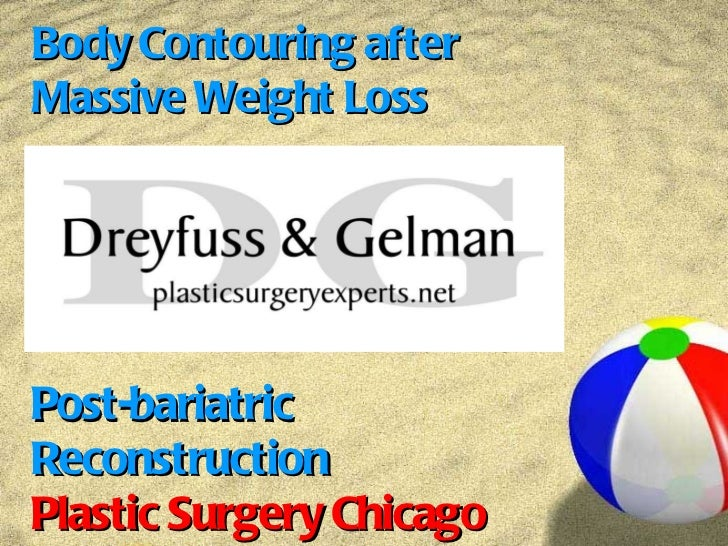 Body Contouring after  Massive Weight Loss Post-bariatric Reconstruction Plastic Surgery Chicago