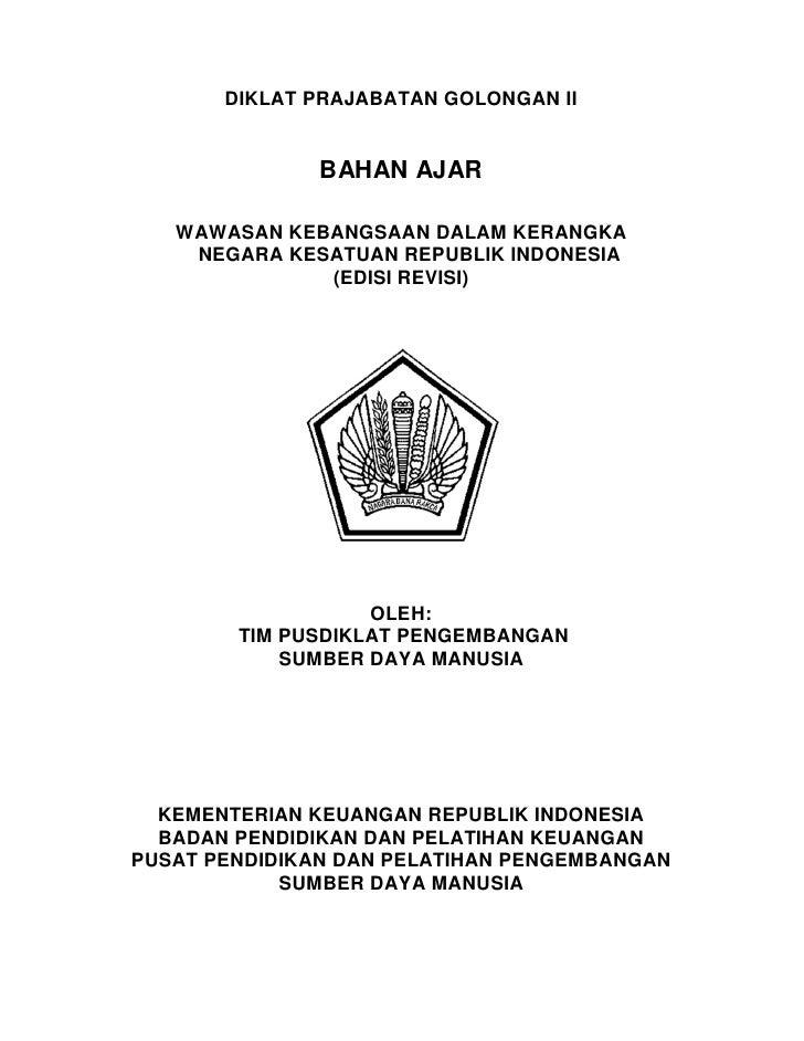 DIKLAT PRAJABATAN GOLONGAN II              BAHAN AJAR   WAWASAN KEBANGSAAN DALAM KERANGKA    NEGARA KESATUAN REPUBLIK INDO...